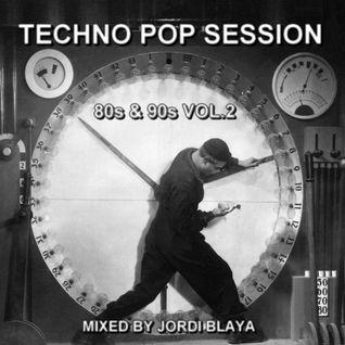Techno Pop Session 80s & 90s Vol.2 Mixed by Jordi Blaya