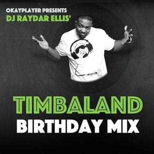 Okayplayer Presents: DJ Raydar Ellis' Timbaland Birthday Mix