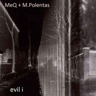 MeQ + M.Polentas : Evi I