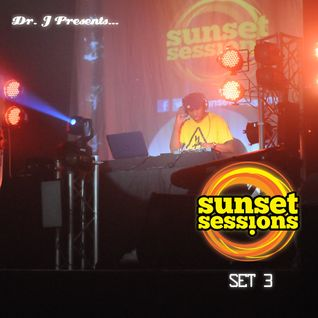 Dr. J Presents: Sunset Sessions 2012 Set 3 (LIVE)