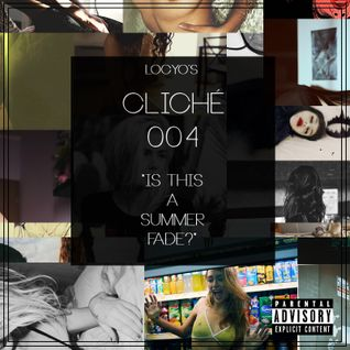 Cliché.004: Is This A Summer Fade?