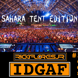 IDGAF....IT'S FRIDAY MIX #1608 Sahara Tent Edition