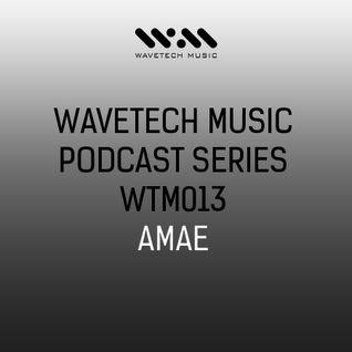 Wavetech Music. Podcast Series - [WTM013 - Amae)