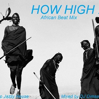 How High! - African Beat Mix (2013)