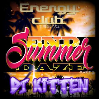 ~*End Summer Daze @ Energy*~