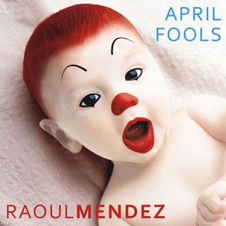 Raoul Mendez - April Fools 2015 (1 hr Techno, Tech-House and Vocal House DJ Mix)