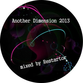 Another Dimension 2013 mixed by Restartor