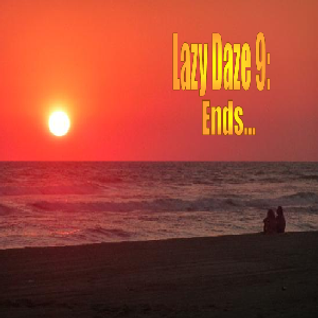 Buck Stallion - Lazy Daze 9 - Ends...