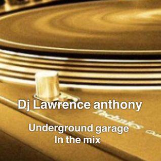 dj lawrence anthony underground garage in the mix 206