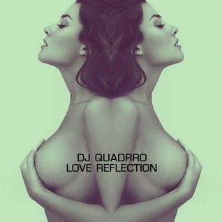dj quadrro - love reflection