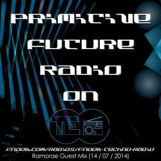 Ramorae - Guest Mix for Primitive Future Show (14 / 07 / 2014) [FNOOB Techno Radio]