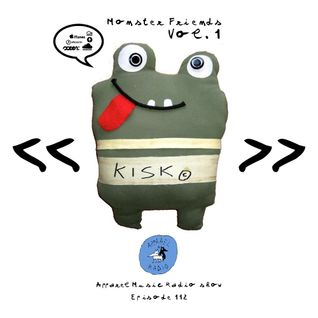Kisk present Monster Friends Vol.1: Apparel Music Radio show Episode112