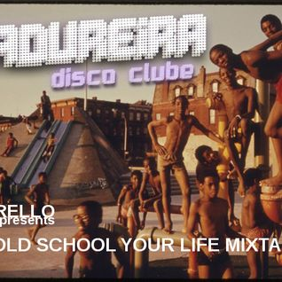 Old School Your Life by Dj Corello