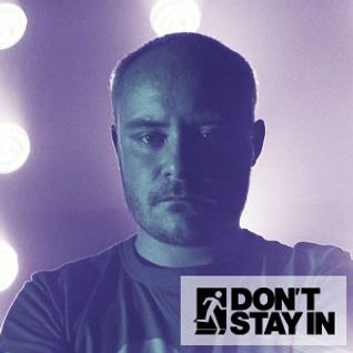 Don't Stay In Mix of the Week Volume 073 - Stu Hirst (electro, prog house, techno)