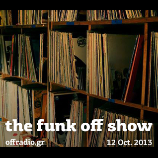 The Funk Off Show - 12 Oct. 2013