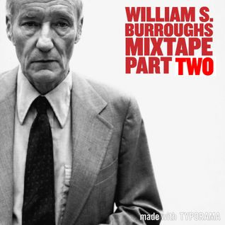 William S. Burroughs: Against Control Mixtape Part TWO [15.12.15 at the Observer Building]