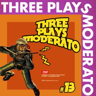 Three Plays Moderato #13