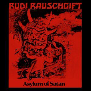 RudiRauschgifts Asylum of Satan - Unholy ProgRockClassiX (1966-1978)