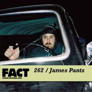 An awesome mix by James Pants 4 FACT Magazine!