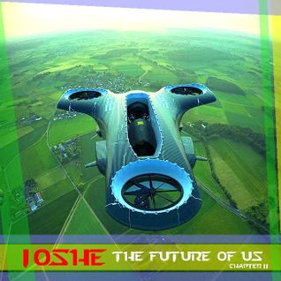 IoSHE - The Future of Us. chapter II / produced in EU /