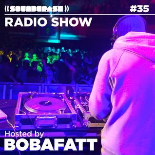 Soundcrash Radio Show - Episode 35 - June 2015 - BobaFatt