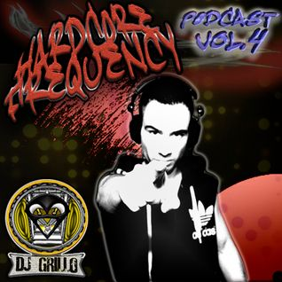 Hardcore Frequency Podcast Vol.4 by Dj Grillo 16-01-2014