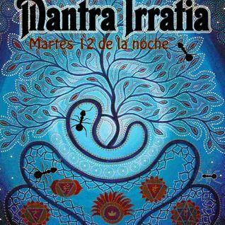 MANTRA IRRATIA 97.0FM X 07 El camino de las hormigas