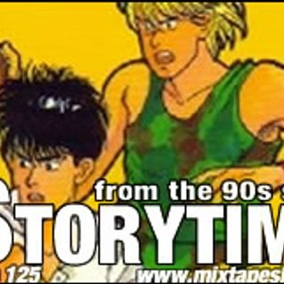 MIXTAPE 125 – STORYTIME IN THE 90s