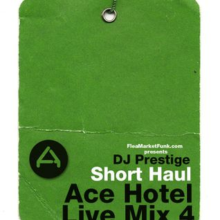 Short Haul: The Ace Hotel Live Mix 4