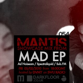 Mad EP - guest mix on Mantis Radio
