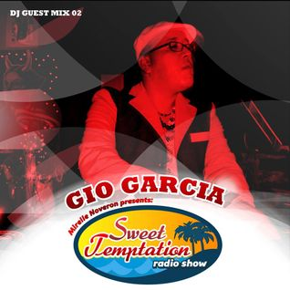 Sweet Temptation Radio Show - Guest Mix 02 From Gio García