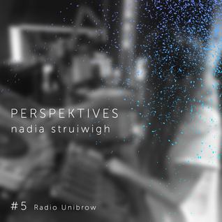 Nadia Struiwigh - Perspektives #5