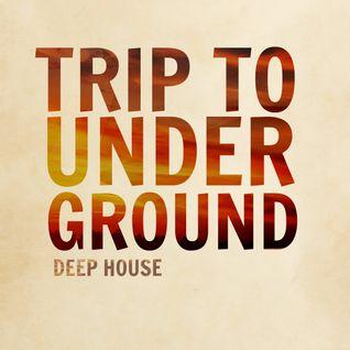 TRIP TO UNDERGROUND 9