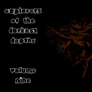 Explorers Of The Darkest Depths Volume Nine