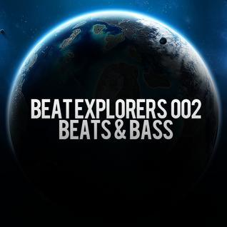 Beat Explorers 002 - Beats & Bass