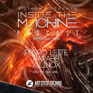Xilinox Presents : Inside The Machine Podcast | Episode XXIII : Pedro Leite