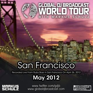 Global DJ Broadcast May 03 2012 - World Tour: San Francisco