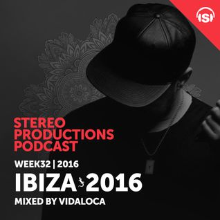 WEEK32_16 Ibiza 2016 Mixed by Vidaloca (ES)