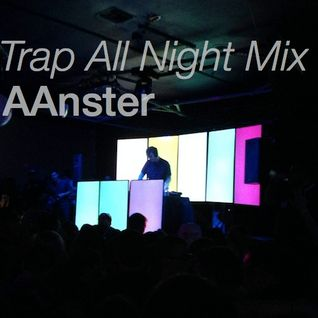 Trap All Night Mix