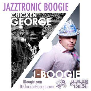 DJ Chicken George & J Boogie | Jazztronic Boogie Mixtape