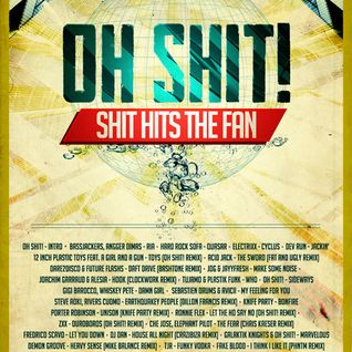 Oh Shit!- Shit Hits the Fan (Summer 2012 Mix)