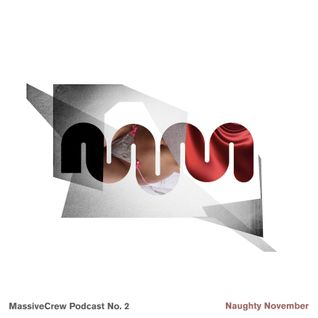 "MassiveCrew Podcast No. 02: ""Naughty November"""