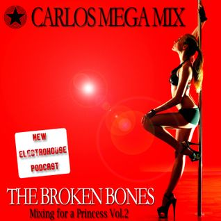 ★ Carlos Mega Mix - The Broken Bones (Mixing for a Princess Vol.2)