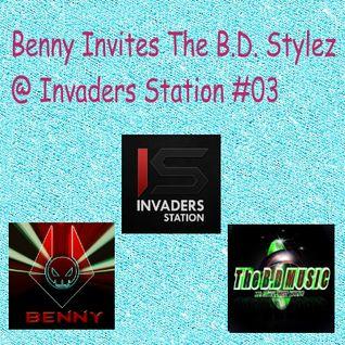 Benny Invites The B.D StyleZ @ Invaders Station #03
