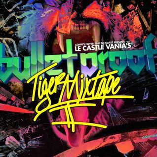 Le Castle Vania: Bulletproof Tiger Mixtape Vol. II