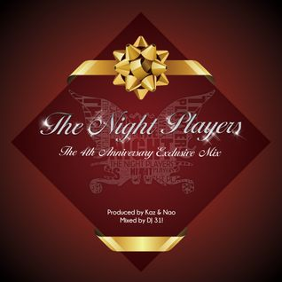 THE NIGHT PLAYERS The 4th Anniversary Exclusive Mix