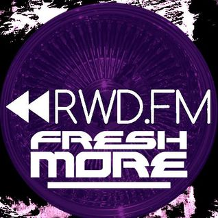 Freshmore Fridays on RWD.FM with Sines May 31st 2013
