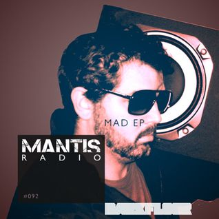 Mantis Radio 092 + Mad EP
