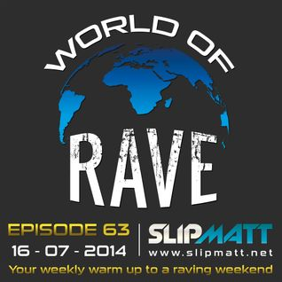 Slipmatt - World Of Rave #63