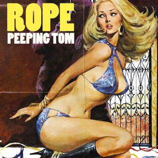 "ROPE ""Peeping Tom"""